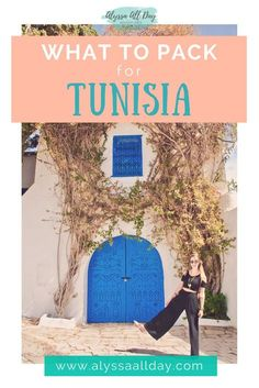 Curious what to bring on a trip to Tunisia? Here are the essential packing tips!    alyssaallday.com