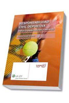 Responsabilidad civil deportiva : daños a espectadores y terceros / Blanca Casado Andrés.    La Ley, 2015