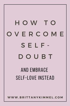 Self-doubt can impact so many aspects of your life including your relationship with yourself, your friends and family, work, and life in general. But you have the what it takes to overcome your self-doubt and live a more positive, fulfilling life. Read the blog to learn the different ways that self-doubt show up and how I can help you to identify it and get on the path to rebuilding your self-confidence. #personalgrowth #selflove #humandesign #brittanykimmel