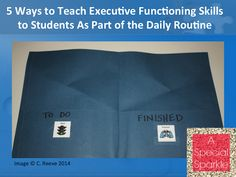 5 Ways to Teach Executive Functioning Skills to Students As Part of the Daily Routine