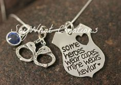 "Sterling Silver Hand Stamped Necklace ""some heroes wear capes, mine wears kevlar"" For Police Wife Law Enforcement Wives Girlfriends Etc on Etsy, $60.00"