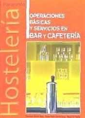 Título: Operaciones básicas y servicios en bar y cafetería / Autor: Garcia Ortiz, Francisco / Ubicación: FCCTP – Gastronomía – Tercer piso / Código:  G 647.95 G26