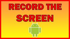 How to video record your screen on your Android phone - Tutorial Android Tutorials, Video Tutorials, Android Phone Hacks, Computers, App, Teaching, Videos, Apps, Education