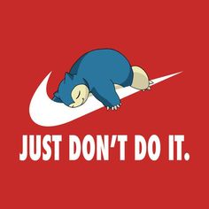 just don't do it snorlax pokemon quote
