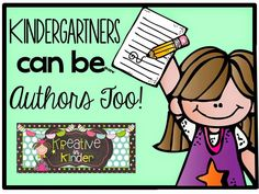 Kreative in Kinder blog post about how your Kinders can be authors too! Fantastic ideas for any writing lesson in your classroom