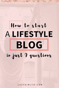 9 Questions to Ask Yourself Before You a Start Lifestyle Blog - Are you interested in starting a lifestyle blog? Here are some blogging tips to help you figure out if blogging is right for you and what you need to consider before you start a blog|