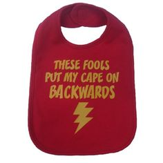 These Fools Put My Cape On Backwards Infant Toddler Superhero Bib Funny Baby Shower Gift - Red / Yellow