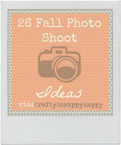 Fall Photo Shoot Ideas Via @Jaime from Crafty Scrappy Happy