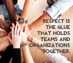 Respect is the glue that holds teams and organizations Morals Quotes, Respect Quotes, Teamwork Quotes, Leadership Quotes, Workplace Quotes, Workplace Bullying, Quotes To Live By, Me Quotes, Quotable Quotes
