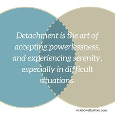 Law Of Detachment, Detachment Quotes, Emotional Detachment, Positive Vibes, Positive Quotes, Al Anon, Healing Quotes, Love Yourself Quotes, Powerful Quotes