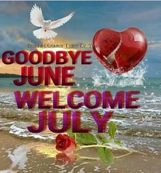 Welcome July, my birthday month! Good Morning Saturday, Good Morning Quotes, Days Of The Year, Months In A Year, Birthday Month, Birthday Wishes, Welcome July, July Images, Month Signs