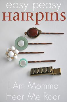 I Am Momma - Hear Me Roar: How to Make Hairpins---This would be a great way to use my Grandma's old earrings and buttons.