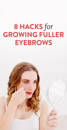 8 Hacks for Growing Fuller Eyebrows