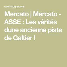 Mercato | Mercato - ASSE : Les vérités dune ancienne piste de Galtier !