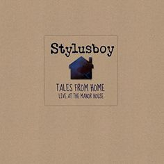Stylusboy - Tales From Home: Live At The Manor House