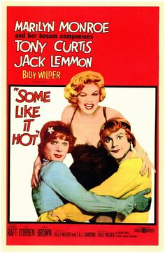 Some Like It Hot - When two musicians witness a mob hit, they flee the state in an all female band disguised as women, but further complications set in.