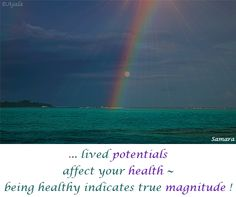 ... lived #potentials affect your #health ~ being healthy indicates true #magnitude ! ( #Samara )