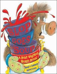 Slop Goes the Soup: A Noisy Warthog Word Book, written by Pamela Duncan Edwards, illustrated by HenryCole.net