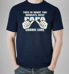 This is What The Worlds Best Papa Looks by TShirtinChicBoutique https://www.etsy.com/listing/235539463/this-is-what-the-worlds-best-papa-looks?ref=shop_home_active_3