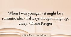 Diane Kruger Quotes About Romantic - 60561