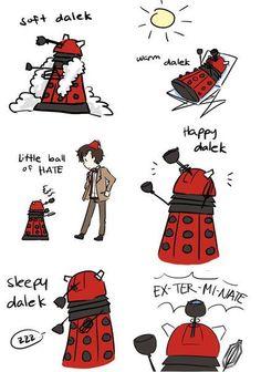 Soft Dalek, Warm Dalek, Little Ball of Hate... #drwho