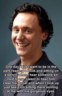 Well it doesn't have to be Tom.I'd rather it be Benedict Cumberbatch though :) Thomas William Hiddleston, Tom Hiddleston Loki, Dc Memes, Marvel Memes, My Tom, Loki Laufeyson, My True Love, Chris Hemsworth, Perfect Man