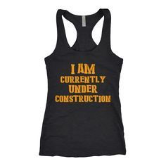 e3eb3d983ed32 I Am Currently Under Construction Workout Tank Tops
