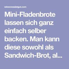 Mini-Fladenbrote lassen sich ganz einfach selber backen. Man kann diese sowohl als Sandwich-Brot, als natürlich auch für Döner & Gyros benutzen. Mini, Pizza, Food, Grilled Food, Flat Bread, Play Dough, Food And Drinks, Simple
