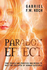 Paradox Effect: Time Travel and Purified DNA Merge to Halt the Collapse of Human Existence Award Winning Books, Science Fiction Books, Page Turner, Got Books, Paradox, Book Publishing, Thought Provoking, Time Travel, Dna