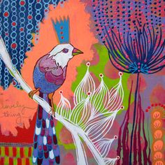Jessica Swift // Lovely Thing painting. Acrylic, bird. Love the magnificent color & the line! Jessica you have got it going on!
