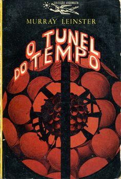 Colecção Argonauta: nº 128 - O Túnel do Tempo - Lima de Freitas