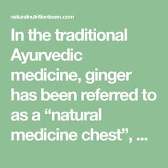 "In the traditional Ayurvedic medicine, ginger has been referred to as a ""natural medicine chest"", due to its numerous health benefits. Ayurvedic Medicine, Natural Medicine, Ginger Benefits, Health Benefits, Ginger For Nausea, Weight Loss Detox, What Happened To You, Health Remedies, Healthy Cooking"