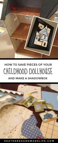 Turn your childhood dollhouse into a shadowbox to preserve the memories {Heather's Handmade Life}
