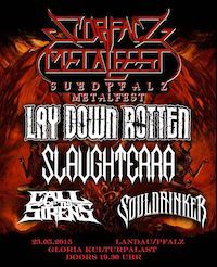Lineup: Lay Down Rotten, leider zum letzten mal, Slaughterra, Call Of The Sirens, Souldrinker und Die! She said