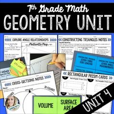 Geometry Unit for 7th Grade Math7th Grade Math Curriculum Unit 4 This unit includes four multi-day lessons that cover:* Angle Relationships* Constructing Triangles* Area and Circumference of Circles* Cross Sections of Three Dimensional Figures* Surface Area of Rectangular and Triangular Prisms* Volume of Rectangular Prisms Included in this resource:  Weekly warm up recording sheets Weekly exit ticket sheets Blank lesson plans Unit vocabulary sheet Unit pre-assessment Unit post assessment (2…