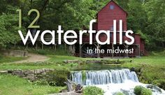 12 Waterfalls in the Midwest - KC Going Places - Spring-Summer 2014 - Kansas City, KS