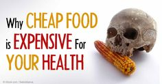 Why Cheap Food is Expensive for Your Health