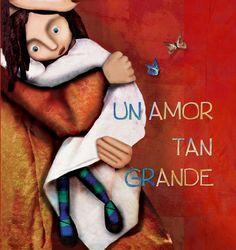 soñando cuentos: UN AMOR TAN GRANDE.