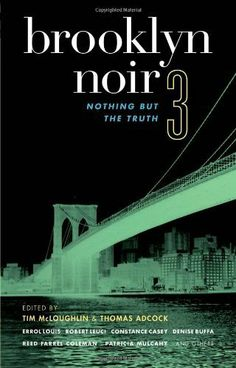 Brooklyn Noir 3: Nothing but the Truth (Akashic Noir series): Nothing But the Truth No. 3 by Tim McLoughlin. $10.85. 249 pages. Publisher: Akashic Books (May 1, 2008)