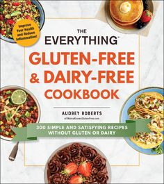 PDF Free The Everything Gluten-Free & Dairy-Free Cookbook: 300 simple and satisfying recipes without gluten or dairy Author Audrey Roberts Gluten Free Pancakes, Gluten Free Pizza, Gluten Free Breakfasts, Dairy Free Options, Vegan Options, Dairy Free Recipes, Gf Recipes, Delicious Recipes, Healthy Recipes