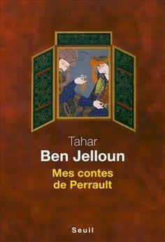 Mes contes de Perrault - Tahar Ben Jelloun