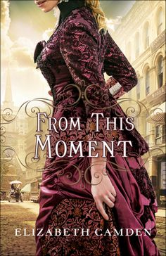 From This Moment by: Elizabeth Camden releases June 2016