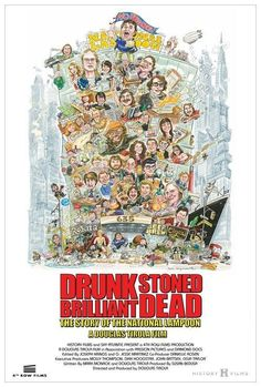 High resolution official theatrical movie poster for Drunk Stoned Brilliant Dead: The Story of the National Lampoon Image dimensions: 1382 x Directed by Douglas Tirola. National Lampoon Movies, National Lampoons, National Lampoon Magazine, Magnolia Pictures, Image Internet, Wordpress, Budget Planer, Best Documentaries, Internet Movies