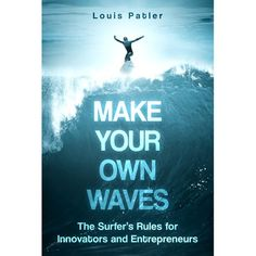 The book should be a very creative, hip, au courant composition that looks like it's about surfing, but it's actually a business book for entrepreneurs.