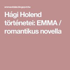 Hági Holend történetei: EMMA / romantikus novella
