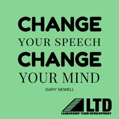 """""""Change your speech, you're going to change your mind."""" (Gary Newell) #TakeAnotherLap #LTDteam"""