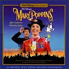 Mary Poppins - Perfect in every way.  Loved this growing up