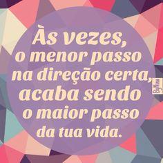 """@instabynina's photo: """"Qual é o menor passo que você pode dar para melhorar alguma coisa na sua vida?  Se você já sabe, vai em frente.  Se você ainda não sabe por onde começar, o primeiro passo é buscar dentro de você:  O que faz teu coração vibrar?  O que você mais quer pra tua vida?  Onde você gostaria de estar agora?  Acredite nos teus sonhos e mova-se já!!! ✨ByNina✨ #textos #frases #autordesconhecido #motivação #sonhos #bynina #instabynina"""""""