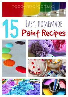 15 easy paint recipes you can make at home in your kitchen.  Inexpensive homemade paints for babies, toddlers and older kids too!  Some of the recipes are completely taste-safe - Happy Hooligans