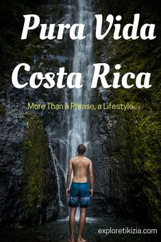 The Pura Vida lifestyle of Costa Rica and the real meaning of it!